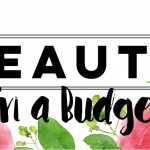 Budget Beauty Must Haves